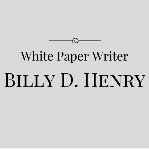 White Paper Writer Billy D. Henry